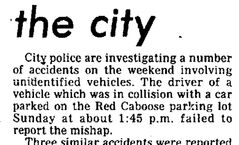 The Red Caboose made regular appearances in the Brandon Sun police briefs — often for incidents like this one: A hit and run in the parking lot. Presumably, drivers would rather suffer a dented bumper than report the accident and risk a sobriety test.