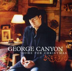 George Cayon's CD 'Home for Christmas' is seen in this handout photo. Canadian country crooner George Canyon wants to sing from the Conservative Party song sheet as a member of Parliament. THE CANADIAN PRESS/HO, Universal South