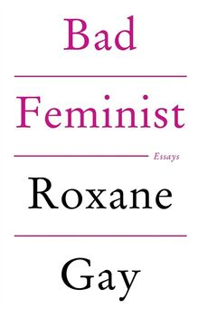 "This photo provided by Harper Perennial shows the cover of the book, ""Bad Feminist: Essays"