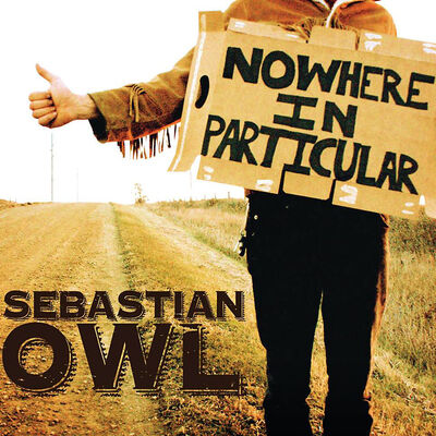 "Sebastian Owl's new CD  ""Nowhere in Particular"""