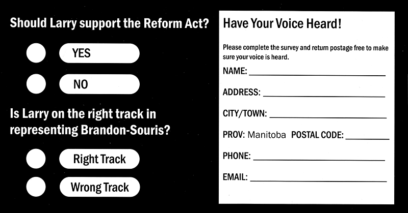"Brandon-Souris Conservative MP Larry Maguire's first ""householder"" mailout asks residents in the riding whether he should support the Reform Act. It also asks whether Maguire is ""on the right track"" representing the riding."